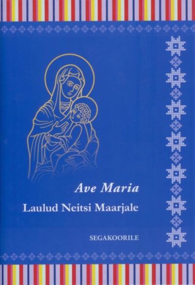 """Saadaval ka: """"Ave Maria: laulud Neitsi Maarjale : Maarjalaule Eesti heliloojatelt: saatenoot"""" ja """"Ave Maria: laulud Neitsi Maarjale: Maarjalaule Eesti heliloojatelt naiskoorile"""""""