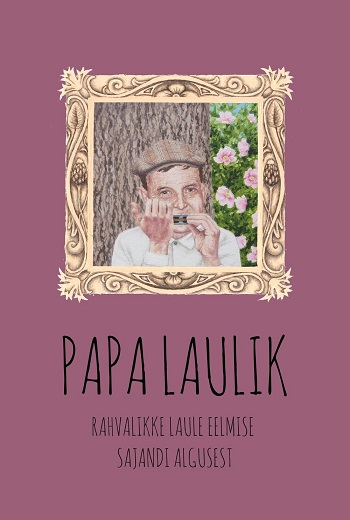 koostaja ja toimetaja Sven Peterson; viisid ja algupärased tekstid: Lauri Õunapuu